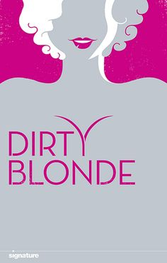 ★ DESIGN ARMY – Dirty Blonde (Poster and Illustration) © Design Army LLC
