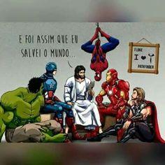 E foi assim que eu salvei o mundo  ...   Jesus