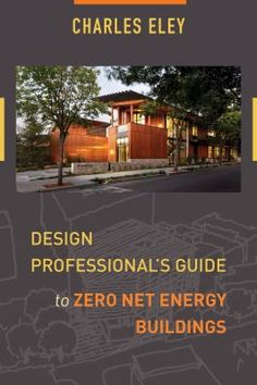 In the United States, direct energy use in buildings accounts for 39% of carbon dioxide emissions per year--more than any other sector. Buildings contribute to a changing climate and warming of the earth in ways that will significantly affect future generations. Zero net energy (ZNE) buildings are a practical and cost-effective way to reduce our energy needs, employ clean solar and wind technologies, protect the environment, and improve our lives.