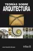 LIBROS TRILLAS: TEORIAS DE ARQUITECTURA