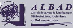 Associatioun vun de Lëtzebuerger Bibliothekären, Archivisten, an Dokumentalisten (Luxembourg). http://www.albad.lu/