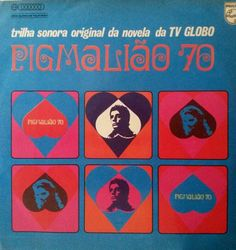 Pigmalião 70 - Trilha sonora original da novela da TV Globo