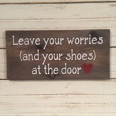 Leave your worries and your shoes at the door by ElkeLaraDesigns