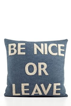 Be nice or leave | pillow