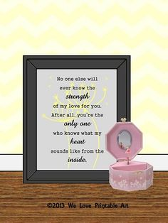 No one else will ever know the strength of my love for you. After all, you're the only one who knows what my heart sounds like from the inside. Nursery Signs, Room Signs, Nursery Room, Baby Room, My Heart Quotes, Printable Art, Printables, Heart Sounds, Yellow Chevron