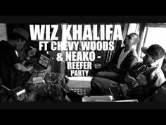 Wiz Khalifa ft Chevy Woods & Neako - Reefer Party