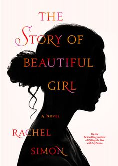 the story of a beautiful girl rachel simon