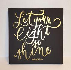 Let your light so shine, 8x8 canvas art, scripture art, biblical art, inspirational art, Matthew 5:16, uplifting art, nursery art, Christian by KimmsHomeDecor on Etsy
