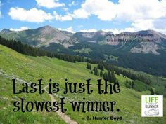 running motivation: Last is just the slowest winner. (life in the day of a runner)
