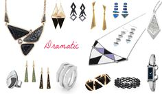 Jewelry for Dramatic. Geometry, sharp shapes and edges. Dramatic necklaces, earrings, bracelets.