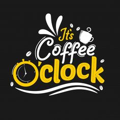 Coffee O Clock Premium Motivational Quote Stock Vector (Royalty Free) 1370634323 Coffee Cup Art, Coffee Poster, Coffee Is Life, I Love Coffee, Letras Cool, Coffee Shop Logo, Vie Motivation, Cafe Logo, Typography Quotes