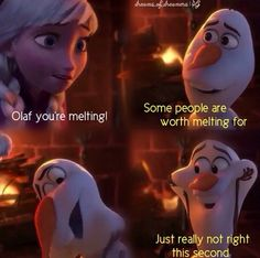 """Olaf you're melting!"" ""Some people are worth melting for. Just really not right this second."" I love Olaf:) (MfaA Writing Prompt # Disney And Dreamworks, Disney Pixar, Walt Disney, Disney Characters, Olaf Frozen, Disney Frozen, Frozen 2013, Frozen Heart, Anna Frozen"