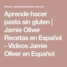 Aprende hacer pasta sin gluten | Jamie Oliver Recetas en Español - Videos Jamie Oliver en Español