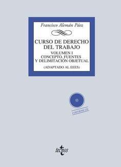 Curso de derecho del trabajo. I, Concepto, fuentes y delimitación objetual / Francisco Alemán Páez