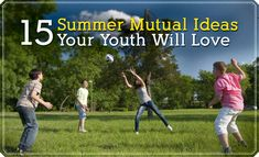 15 Summer Mutual Ideas Your Youth Will Love
