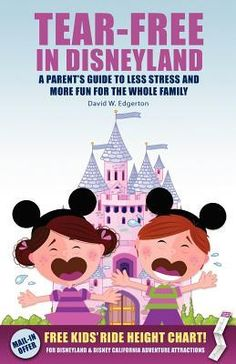 Tear-Free in Disneyland : A Parent's Guide to Less Stress and More Fun for the Whole Family by David Edgerton Paperback) for sale online Disneyland Vacation, Disneyland Tips, Disneyland California, Disney World Vacation, Disney Vacations, Disney Planning, Disney Tips, Disney Magic, Disney Dream