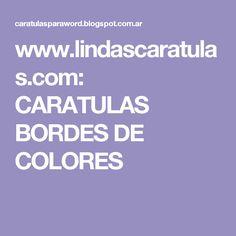 www.lindascaratulas.com: CARATULAS BORDES DE COLORES