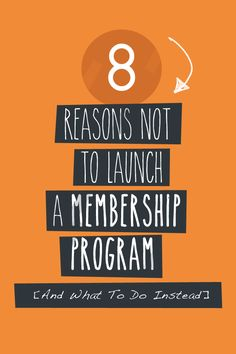 8 Reasons Not To Launch A Membership Program: http://www.twelveskip.com/guide/making-money/1353/reasons-not-to-launch-a-membership-program-what-to-do-instead