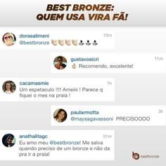 As meninas usam, aprovam e depois enchem as nossas páginas de elogios.   Apaixone-se por Best Bronze você também: www.bestbronze.com.br