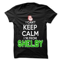 Keep Calm Shelby... Christmas Time - 99 Cool City Shirt - #shirt for teens #sweatshirt makeover. BUY NOW => https://www.sunfrog.com/LifeStyle/Keep-Calm-Shelby-Christmas-Time--99-Cool-City-Shirt-.html?68278