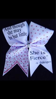 "cheer quotes ""And though she may be but Little, she is Fierce"". From Shakespeare's midsummer nights dream. Mei and clear rhinestones. Cute Cheer Bows, Cheer Hair Bows, Cheer Mom, Big Bows, Cheer Stuff, Cheer Pics, Cheer Pictures, Softball Bows, Cheerleading Bows"
