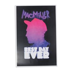 Mac Miller Best Day Ever Poster $5