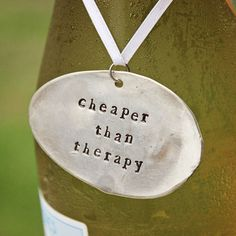 Wine Charm Tag - Cheaper than Therapy - Vintage Silver Plate Spoon - Hand Stamped - Bottle Label - Hostess Gift - Gift Tag Wine Bottle Charms, Wine Bottle Tags, Wine Tags, Stamped Spoons, Hand Stamped Metal, Hand Stamped Jewelry, Silverware Jewelry, Spoon Jewelry, Metal Jewelry