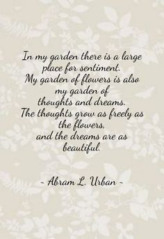 My garden of flowers and dreams...