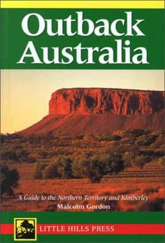 Outback Australia: A Guide to the Northern Territory « Beautiful. Outback Australia, Australia Travel, Cool Countries, Countries Of The World, Australia Country, The Beautiful Country, Travel Guides, Books Online, Places To Go