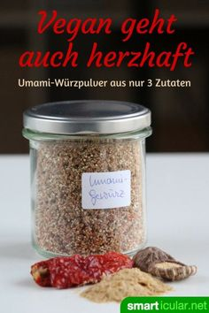 Herzhaft ohne Fleisch: Haltbare Umami-Würzmischung aus drei Zutaten Vegan food often lacks the savory taste of meat and cheese. With this spice mixture of three ingredients umami also comes in vegetable dishes! Dog Food Recipes, Vegan Recipes, Three Ingredient Recipes, Plant Based Nutrition, Grain Foods, Seasoning Mixes, Morning Food, Vegan Dishes, Unique Recipes