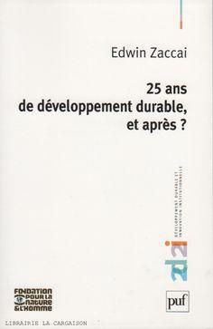 ZACCAI, EDWIN. 25 ans de développement durable, et après ?