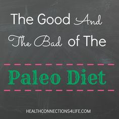 The Good and The Bad of The Paleo Diet #Paleo #Diet | HealthConnections4Life.com