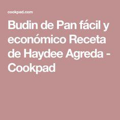 Budin de Pan fácil y económico Receta de Haydee Agreda - Cookpad
