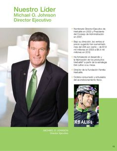 13 • Nombrado Director Ejecutivo de Herbalife en 2003 y Presidente del Consejo de Administración en 2007. • Bajo su direcc...