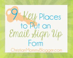 9 Key Places to Put an Email Sign Up Form {31 Days to a More Reader Friendly Blog} - Christian Mommy Blogger
