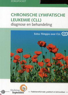 Chronische lymfatische leukemie : diagnose en behandeling -  Van Duijn, Heleen (redacteur) -  plaats 605.9 # Oncologie
