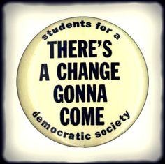 "A rallying cry of Students for a Democratic Society, the 1960s ""New Left"" student activists. The SDS called for social and economic justice, participatory democracy, an end to the draft and a withdrawal of U.S. troops from Vietnam.    They organized teach-ins, sit-ins and demonstrations, including a march on Washington on April 17, 1965, which drew an estimated 25,000 anti-war protestors."