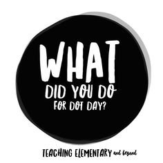 What fun activities did you do for Dot Day? I would love to hear about them or see photos!   #dotday #dotdayactivities #iteachelementary #iteachart #iteachk #teachersfollowteachers #teachersofig