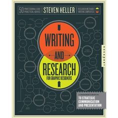 Writing and Research for Graphic Designers: A Designer's Manual to Strategic Communication and Presentation
