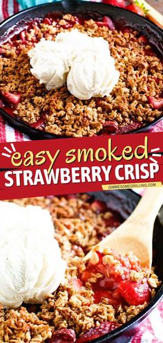Wow family and friends with this easy summer dessert! This delicious smoked strawberry crisp recipe only takes 15 minutes of preparation. Learn how to make this easy to make sweet treat! Easy Homemade Recipes, Top Recipes, Great Recipes, Yummy Recipes, Healthy Strawberry Recipes, Grilling Recipes, Smoker Recipes, Strawberry Crisp, Breakfast Recipes
