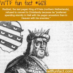 Redbad - WTF fun facts