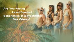 Are You Facing Lewd Conduct / Solicitation of a Prostitute Sex Crimes? #Lawyer #Attorney http://lawofficesofjonathanfranklin.blogspot.com/2013/09/are-you-facing-lewd-conduct.html