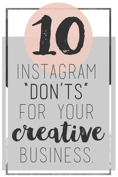 10 Instagram Don'ts for Your Creative Business - what to avoid doing so you don't ruin your small business's brand.