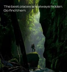The best places are always hidden. Go find them.
