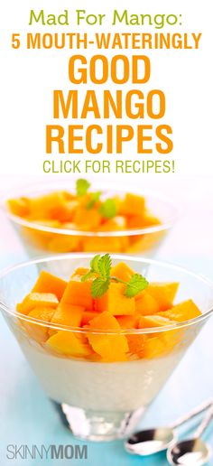 Mad For Mango: 5 Mouth-Wateringly Good Mango Recipes :)