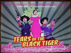 Only recently saw this gem. Tears of The Black Tiger!