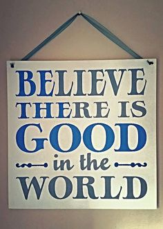 Believe Signs Decor Believe There Is Good In The World  Be The Good  Vinyl Wall Decal