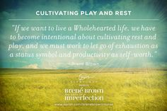Create Balance in your life - work, rest and play balanced. Contact Your Story Talking Therapies for support. click link for contact details https://www.facebook.com/pages/Your-Story-Talking-Therapies/474851252638035  Thank you Brene Brown