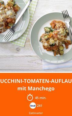 Zucchini-Tomaten-Auflauf - mit Manchego - smarter - Kalorien: 241 kcal - Zeit: 45 Min. | eatsmarter.de
