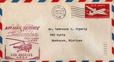 U. S. Printed 5c Air Mail Envelope mailed 10/16/1947 commemorating First Flight Air Mail Service by Helicopter, Los Angeles Area.